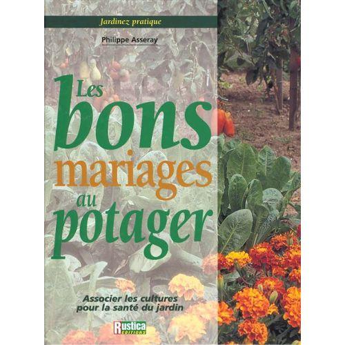 Asseray-Philippe-Jardinez-Pratique-Les-Bons-Mariages-Au-Potager-Livre-74725_L