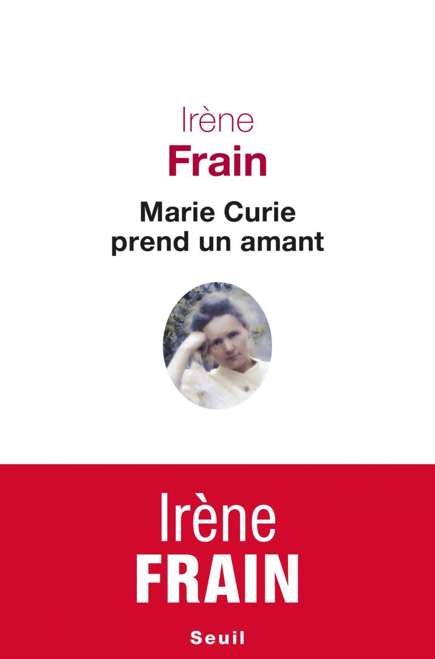 Lu et approuvé… «Marie Curie prend un amant».